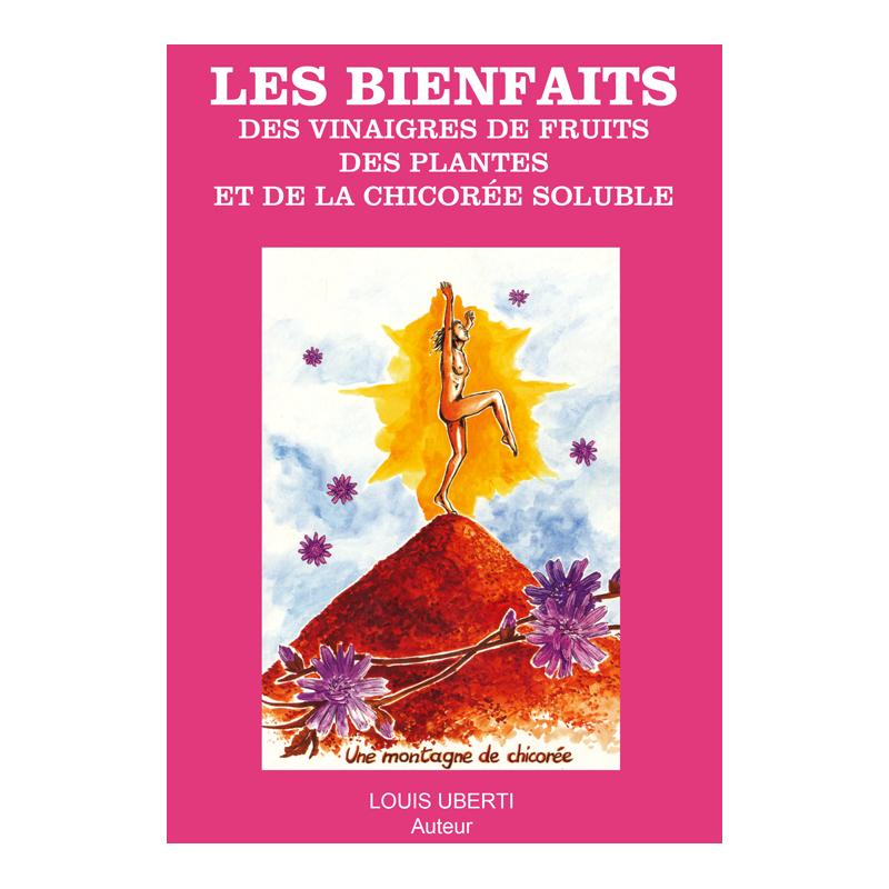 Livre les bienfaits des vinaigres de fruits et de la chicorée soluble par Louis Uberti